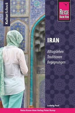 Abbildung von Paul | Reise Know-How KulturSchock Iran | 1. Auflage | 2021 | beck-shop.de