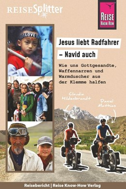 Abbildung von Hildenbrandt / Mathias   Reise Know-How ReiseSplitter: Jesus liebt Radfahrer - Navid auch. Wie uns Gottgesandte, Waffennarren und Warmduscher aus der Klemme halfen   1. Auflage   2020   beck-shop.de