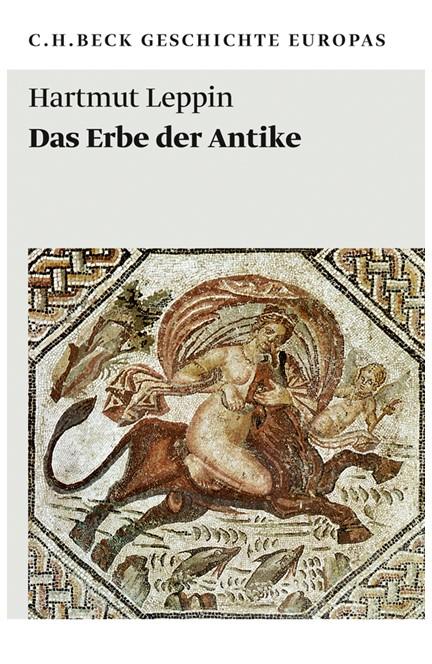 Cover: Hartmut Leppin, Das Erbe der Antike