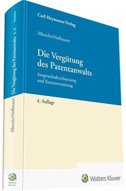 Abbildung von Albrecht / Hoffmann   Die Vergütung des Patentanwalts   4. Auflage   2020   Anspruchsdurchsetzung und Kost...