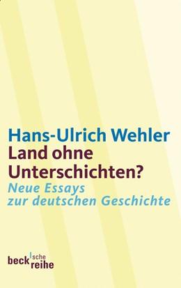 Abbildung von Wehler, Hans-Ulrich | Land ohne Unterschichten? | 2010 | Neue Essays zur deutschen Gesc... | 1827