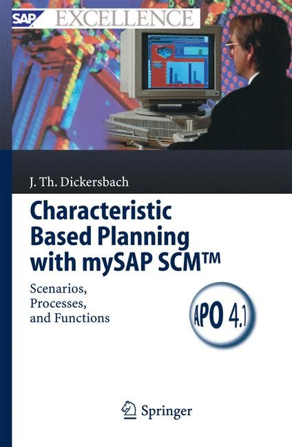 Abbildung von Dickersbach | Characteristic Based Planning with mySAP SCM™ | 2005