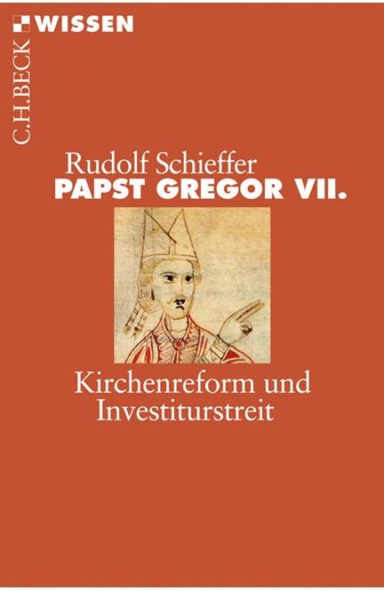Cover: Rudolf Schieffer, Papst Gregor VII.