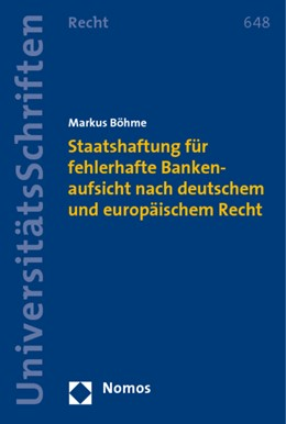 Abbildung von Böhme | Staatshaftung für fehlerhafte Bankenaufsicht nach deutschem und europäischem Recht | 2009 | 648