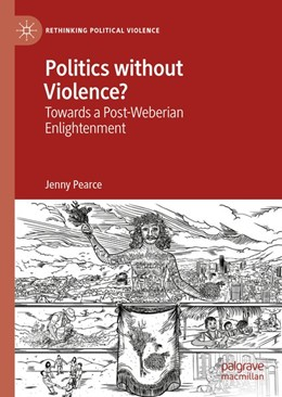 Abbildung von Pearce | Politics without Violence? | 1. Auflage | 2019 | beck-shop.de