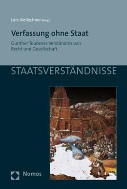 Abbildung von Viellechner | Verfassung ohne Staat | 2019 | Gunther Teubners Verständnis v...