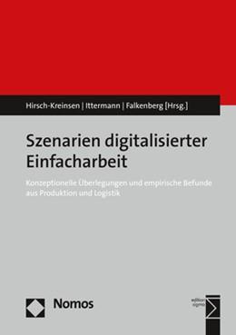 Abbildung von Hirsch-Kreinsen / Ittermann / Falkenberg | Szenarien digitalisierter Einfacharbeit | 2019 | Konzeptionelle Überlegungen un...