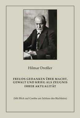 Abbildung von Dreßler | Freuds Gedanken über Macht, Gewalt und Krieg als Zeugnis ihrer Aktualität | 2019