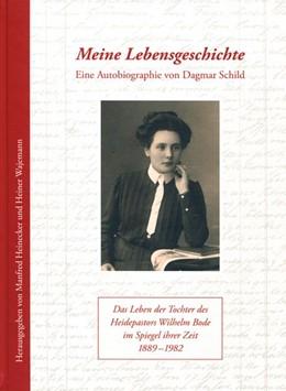 Abbildung von Schild / Heinecker / Wajemann | Meine Lebensgeschichte | 2019 | Eine Autobiographie von Dagmar...