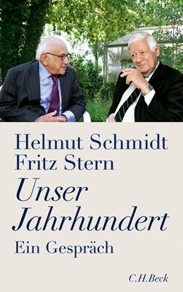 Abbildung von Schmidt, Helmut / Stern, Fritz | Unser Jahrhundert | 6. Auflage | 2011 | Ein Gespräch