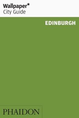 Abbildung von Wallpaper* City Guide Edinburgh   1. Auflage   2020   beck-shop.de