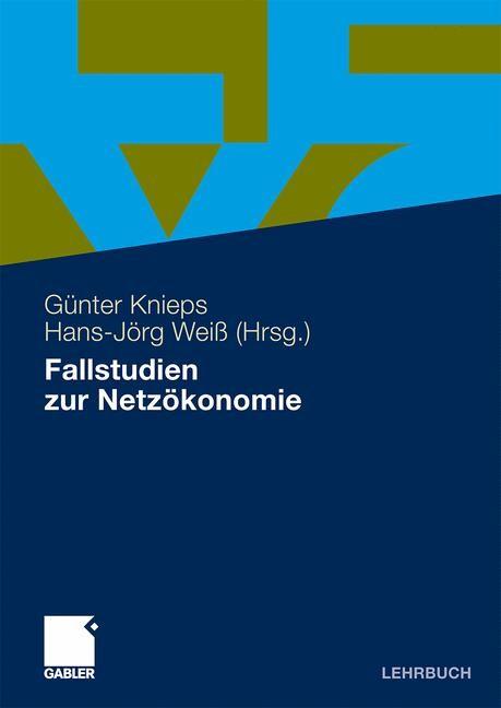 Abbildung von Knieps / Weiß | Fallstudien zur Netzökonomie | 2009