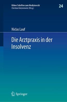 Abbildung von Lauf | Die Arztpraxis in der Insolvenz | 1. Aufl. 2019 | 2019