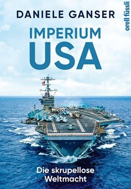 Abbildung von Ganser   Imperium USA   2020   Die skrupellose Weltmacht