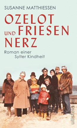 Abbildung von Matthiessen   Ozelot und Friesennerz   2020   Roman einer Sylter Kindheit