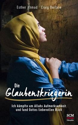 Abbildung von Ahmad / Borlase | Die Glaubenskriegerin | 1. Auflage | 2020 | beck-shop.de