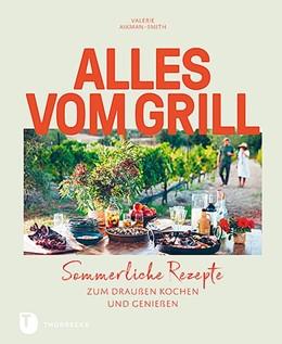 Abbildung von Aikman-Smith | Alles vom Grill | 1. Auflage | 2020 | beck-shop.de
