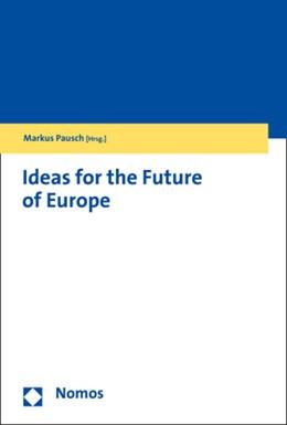 Abbildung von Pausch   Ideas for the Future of Europe   1. Auflage   2020   beck-shop.de
