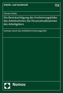 Abbildung von Henle | Die Berücksichtigung des Erscheinungsbildes des Arbeitnehmers bei Personalmaßnahmen des Arbeitgebers | 1. Auflage | 2020 | 158 | beck-shop.de