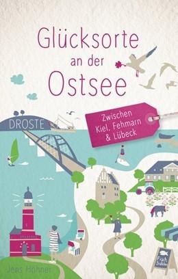 Abbildung von Höhner | Glücksorte an der Ostsee | 1. Auflage | 2020 | Zwischen Kiel, Fehmarn und Lüb...
