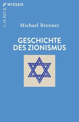 Abbildung von Brenner, Michael | Geschichte des Zionismus | 5. Auflage | 2019 | 2184 | beck-shop.de