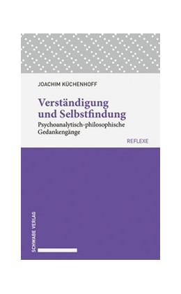 Abbildung von Küchenhoff | Verständigung und Selbstfindung | 1. Auflage | 2019 | beck-shop.de