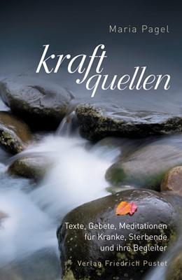 Abbildung von Pagel | Kraftquellen | 2010 | Texte, Gebete, Meditationen fü...