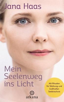 Abbildung von Haas | Mein Seelenweg ins Licht | 1. Auflage | 2020 | beck-shop.de