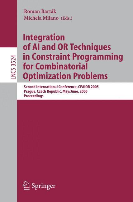 Abbildung von Barták / Milano | Integration of AI and OR Techniques in Constraint Programming for Combinatorial Optimization Problems | 2005