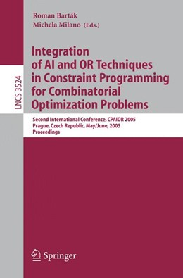 Abbildung von Barták / Milano | Integration of AI and OR Techniques in Constraint Programming for Combinatorial Optimization Problems | 2005 | Second International Conferenc...