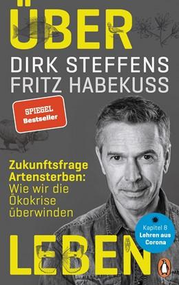 Abbildung von Steffens / Habekuß | Über Leben | 2020 | Zukunftsfrage Artensterben: Wi...