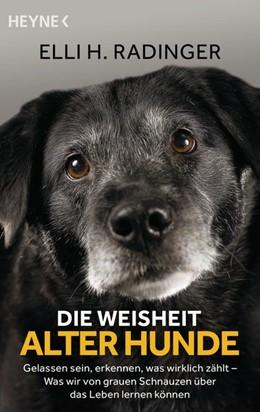 Abbildung von Radinger | Die Weisheit alter Hunde | 1. Auflage | 2020 | beck-shop.de