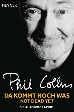 Abbildung von Collins | Da kommt noch was - Not dead yet | 2020 | Die Autobiographie