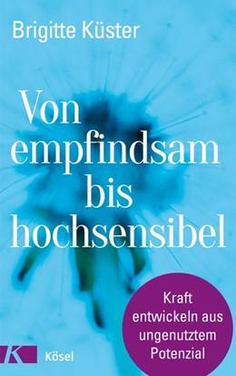 Abbildung von Küster | Von empfindsam bis hochsensibel | 1. Auflage | 2021 | beck-shop.de