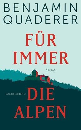 Abbildung von Quaderer | Für immer die Alpen | 1. Auflage | 2020 | beck-shop.de
