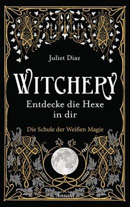 Abbildung von Diaz | Witchery - Entdecke die Hexe in dir | 1. Auflage | 2020 | beck-shop.de