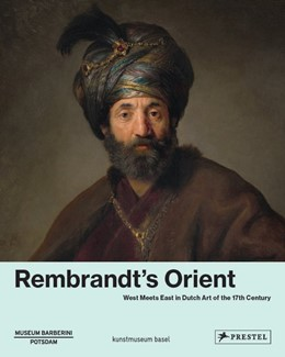 Abbildung von Westheider / Helfenstein / Brinkmann / Philipp | Rembrandt's Orient | 2020 | West meets East in Dutsch Art ...