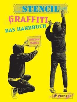 Abbildung von Manco | Stencil Graffiti. Das Handbuch | 2020 | Anleitungen und neues Wissen r...