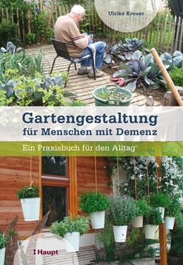 Abbildung von Kreuer | Gartengestaltung für Menschen mit Demenz | 1. Auflage | 2020 | beck-shop.de