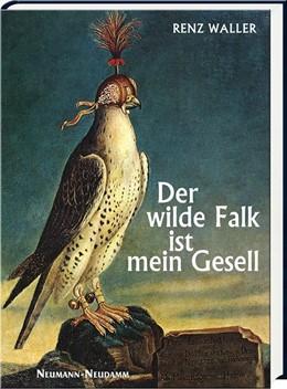 Abbildung von Waller | Der wilde Falk ist mein Gesell | 5. Auflage | 2019 | beck-shop.de