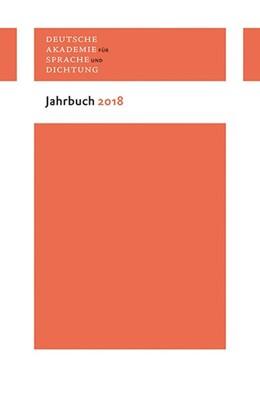 Abbildung von Deutsche Akademie für Sprache und Dichtung zu Darmstadt | Deutsche Akademie für Sprache und Dichtung. Jahrbuch 2018 | 1. Auflage | 2019 | beck-shop.de
