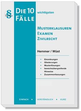 Abbildung von Hemmer / Wüst | Die 10 wichtigsten Musterklausuren Examen Zivilrecht | 9. Auflage | 2019 | beck-shop.de