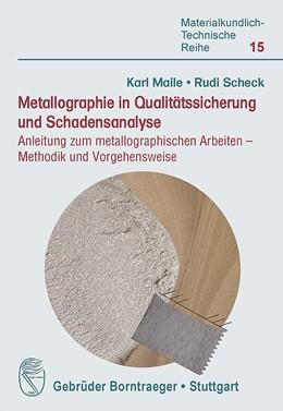 Abbildung von Maile / Scheck | Metallographie in Qualitätssicherung und Schadensanalyse | 1. Auflage | 2019 | beck-shop.de