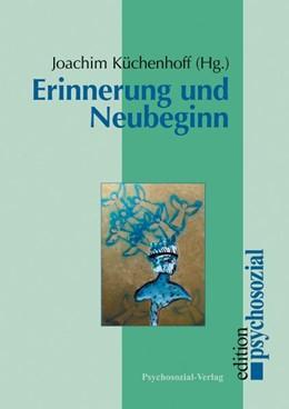 Abbildung von Küchenhoff | Erinnerung und Neubeginn | 2002