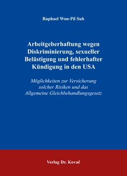 Abbildung von Suh | Arbeitgeberhaftung wegen Diskriminierung, sexueller Belästigung und fehlerhafter Kündigung in den USA | 2008 | Möglichkeiten zur Versicherung... | 14