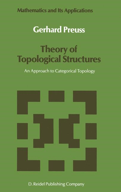 Abbildung von Preuß | Theory of Topological Structures | 1987