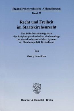 Abbildung von Neureither | Recht und Freiheit im Staatskirchenrecht. | 2002 | Das Selbstbestimmungsrecht der... | 37