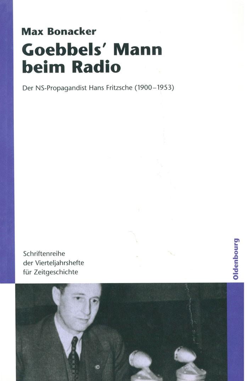 Abbildung von Bonacker | Goebbels` Mann beim Radio | 2007