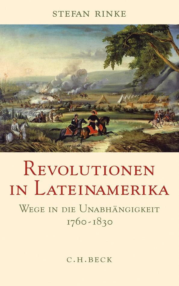 Abbildung von Rinke, Stefan | Revolutionen in Lateinamerika | 2010