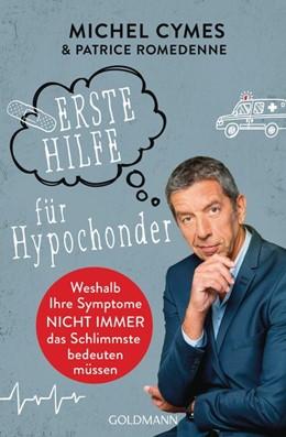 Abbildung von Cymes / Romedenne   Erste Hilfe für Hypochonder   1. Auflage   2020   beck-shop.de